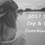2017春夏トレンド帽子!キャップ&ハットコーデでオシャレを楽しむコツ